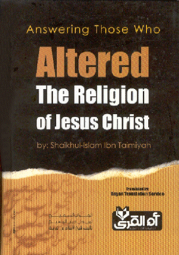 Answering Those Who Altered The Religion Of Jesus Christ (PBUH)